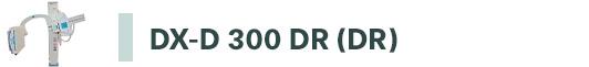 Apparecchiature diagnostiche - Link a sistema DX-D 300 DR
